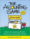 The Accounting Game: Basic Accounting Fresh from the Lemonade Stand - Darrell Mullis, Judith Orloff