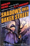 Shadows Over Baker Street - Michael Reaves, John Pelan