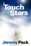 To Touch the Stars - Jeremy Pack
