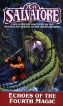 Echoes of the Fourth Magic (Chronicles of Ynis Aielle) - R.A. Salvatore