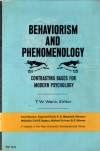 Behaviorism and Phenomenology: Contrasting Bases for Modern Psychology - T.W. Wann