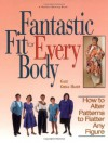 Fantastic Fit For Everybody: How to Alter Patterns to Flatter Your Figure (A Rodale Sewing Book) - Gale G. Hazen