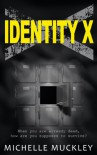 Identity X - Michelle Muckley