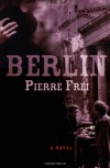 Berlin: A Novel - Pierre Frei