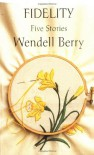 Fidelity - Wendell Berry