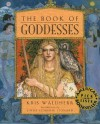 The Book of Goddesses - Kris Waldherr, Linda Schierse Leonard