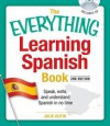 The Everything Learning Spanish Book: Speak, Write, and Understand Basic Spanish in No Time - Julie Gutin