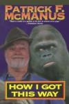 How I Got This Way - Patrick F. McManus