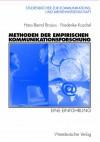 Methoden der empirischen Kommunikationsforschung: Eine Einführung (Studienbücher zur Kommunikations- und Medienwissenschaft) - Hans-Bernd Brosius;Friederike Koschel
