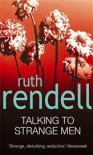 Talking to Strange Men - Ruth Rendell