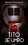 Tito je umro - Mirjana Novakovic