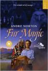 Fur Magic - Andre Norton