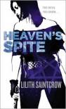 Heaven's Spite (Jill Kismet Series #5) - Lilith Saintcrow