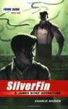 The Young Bond Series, Book One: SilverFin (A James Bond Adventure, new cover) - Charlie Higson