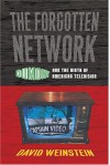 The Forgotten Network: DuMont and the Birth of American Television - David Weinstein