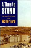 A Time to Stand - Walter Lord