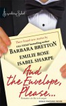 And the Envelope, Please...: Ever After / An Affair To Remember / It Happened One Night - Barbara Bretton, Emilie Rose, Isabel Sharpe