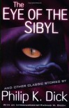 The Collected Stories of Philip K. Dick 5: The Eye of The Sibyl - Philip K. Dick, Thomas M. Disch