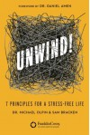 Unwind!: 7 Principles for a Stress-Free Life - Max Lucado, Sam Bracken, Daniel G. Amen, Wayne Shepherd