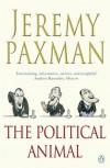 The Political Animal: An Anatomy - Jeremy Paxman