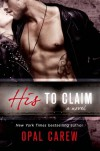 His to Claim - Opal Carew