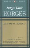 Selected Non-Fictions - Jorge Luis Borges, Eliot Weinberger, Suzanne Jill Levine, Esther Allen
