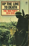 Up the line to death: the war poets, 1914-1918; an anthology selected by Brian Gardner -