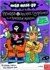 Mega Mash-Up: Ancient Egyptians vs. Pirates in a Haunted Museum - Nikalas Catlow, Tim Wesson