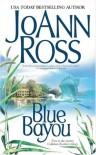 Blue Bayou - JoAnn Ross