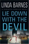 Lie Down With The Devil (Carlotta Carlyle Mysteries) - Linda Barnes