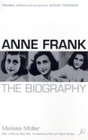 Anne Frank: The Biography - Melissa Muller