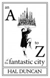 An A-Z of the Fantastic City - Hal Duncan