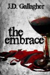 The Embrace - J D Gallagher
