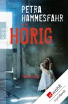 Hörig (German Edition) - Petra Hammesfahr