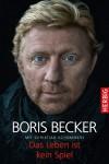 BORIS BECKER - Das Leben ist kein Spiel - Boris Becker, Christian Schommers