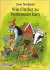 Wie Findus zu Pettersson kam - Sven Nordqvist