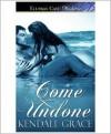Come Undone - Kendall Grace