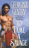 To Tame A Savage - Georgina Gentry