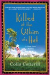 Killed At The Whim Of A Hat  - Colin Cotterill