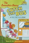 The Berenstain Bears Catch the Bus: A Tell the Time Story - Stan Berenstain, Jan Berenstain