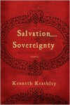 Salvation and Sovereignty: A Molinist Approach - Kenneth Keathley