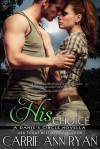 His Choice - Carrie Ann Ryan