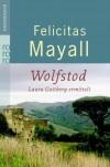 Wolfstod: Laura Gottberg ermittelt - Felicitas Mayall