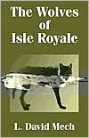 The Wolves of Isle Royale - L. David Mech