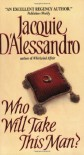 Who Will Take This Man? - Jacquie D'Alessandro