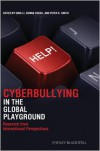 Cyberbullying in the Global Playground: Research from International Perspectives - Qing Li,  Peter K. Smith,  Donna Cross