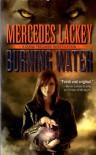 Burning Water  - Mercedes Lackey