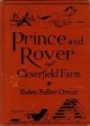 Prince and Rover of Cloverfield Farm - Helen Fuller Orton, Hugh Spencer