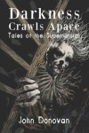 Darkness Crawls Apace - John Donovan