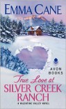 True Love at Silver Creek Ranch - Emma Cane
